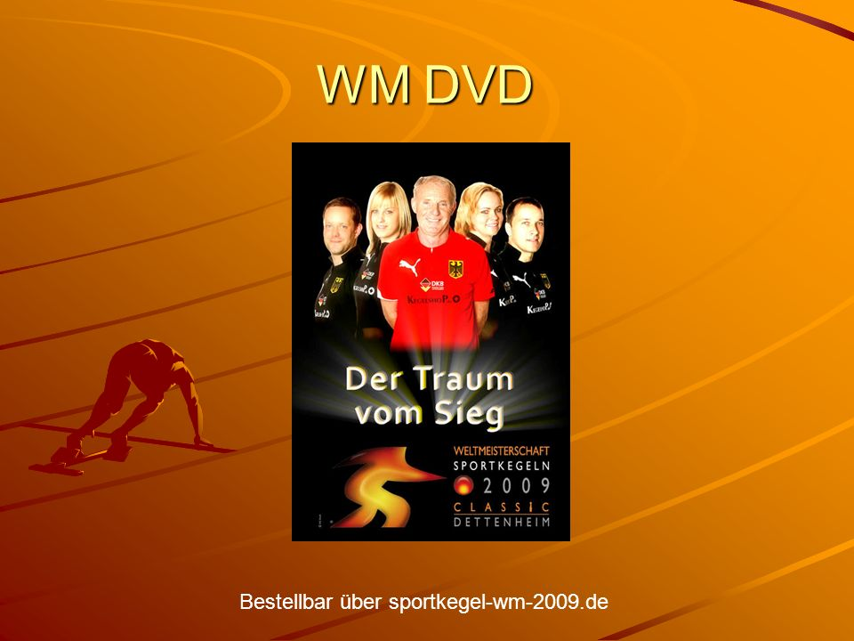 Bestellbar über sportkegel-wm-2009.de