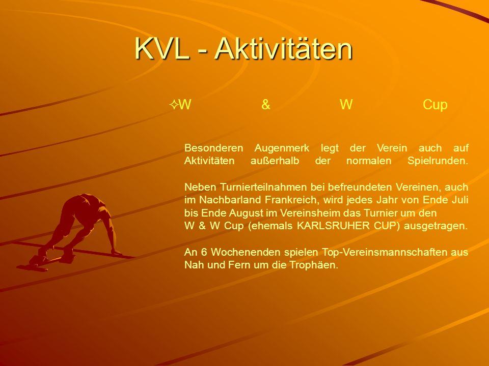 KVL - Aktivitäten W & W Cup