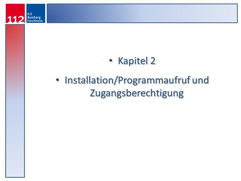 Installation/Programmaufruf und Zugangsberechtigung