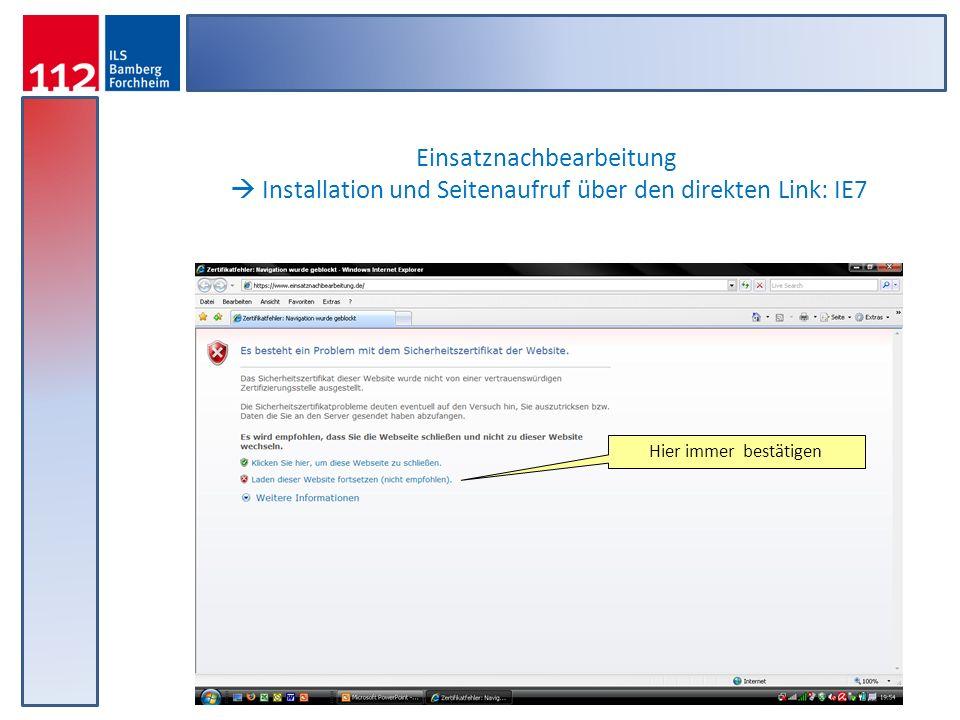 Einsatznachbearbeitung  Installation und Seitenaufruf über den direkten Link: IE7