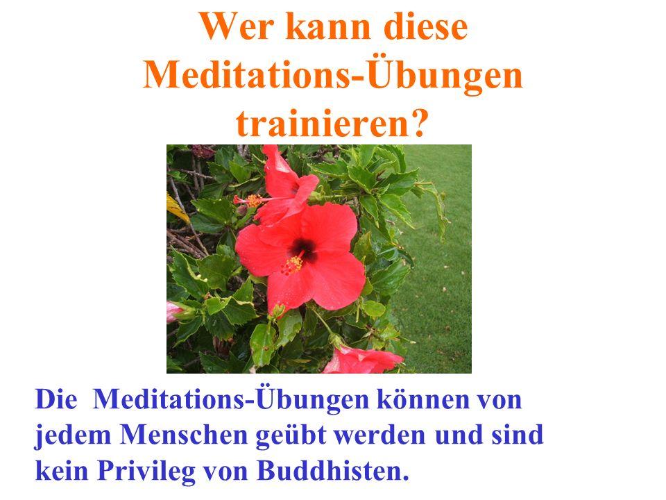 Wer kann diese Meditations-Übungen trainieren