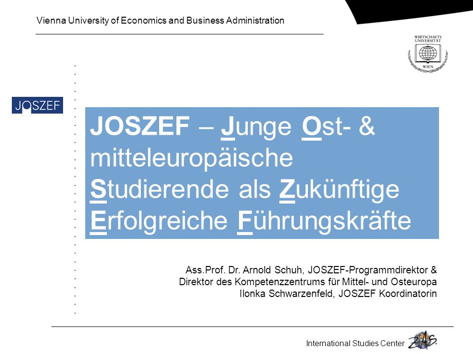  JOSZEF – Junge Ost- & mitteleuropäische Studierende als Zukünftige Erfolgreiche Führungskräfte.
