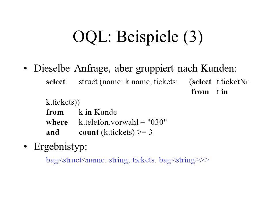 OQL: Beispiele (3) Dieselbe Anfrage, aber gruppiert nach Kunden: