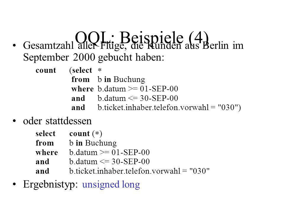 OQL: Beispiele (4) Gesamtzahl aller Flüge, die Kunden aus Berlin im September 2000 gebucht haben: