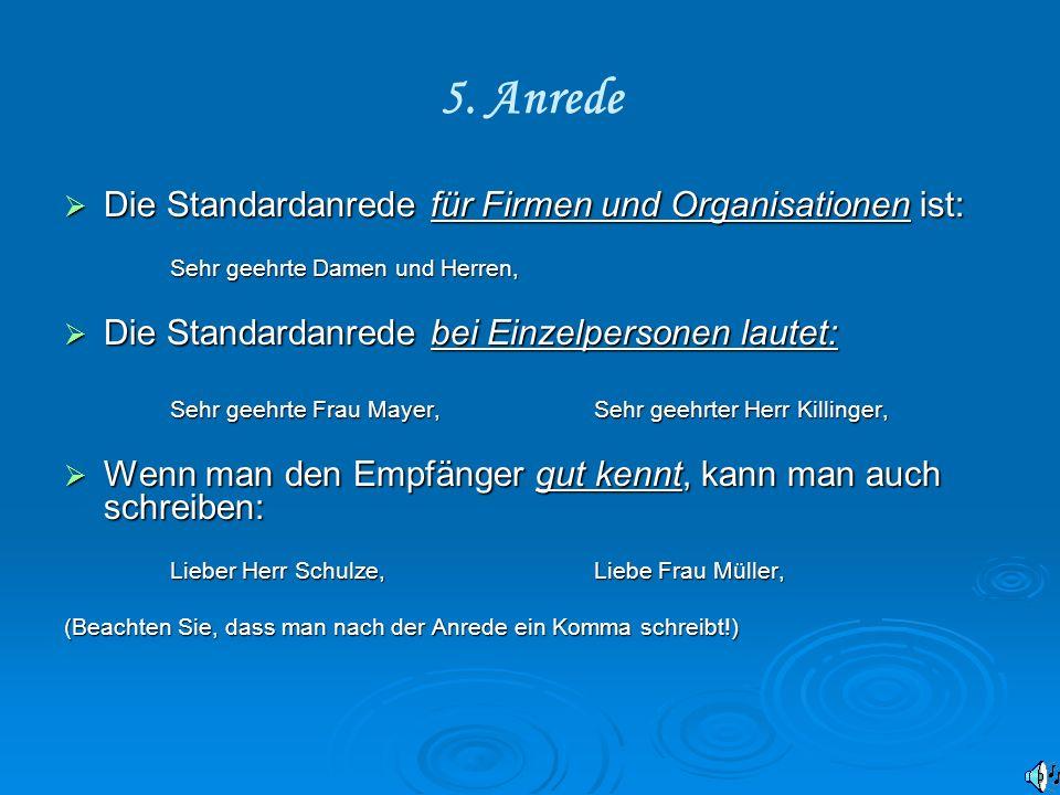 5. Anrede Die Standardanrede für Firmen und Organisationen ist: