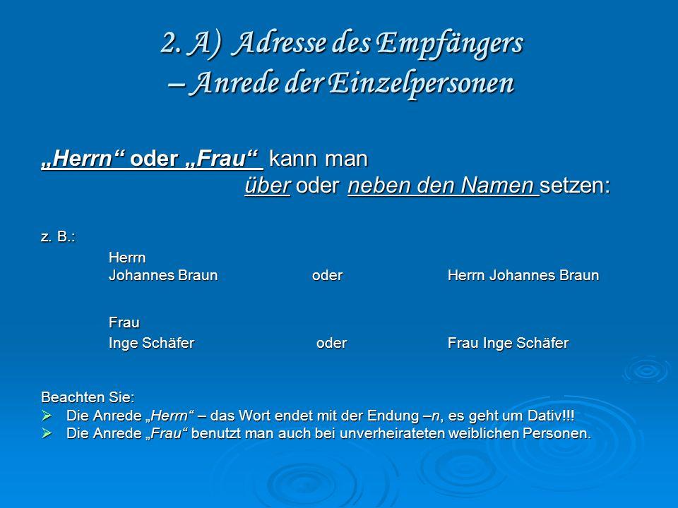 2. A) Adresse des Empfängers – Anrede der Einzelpersonen