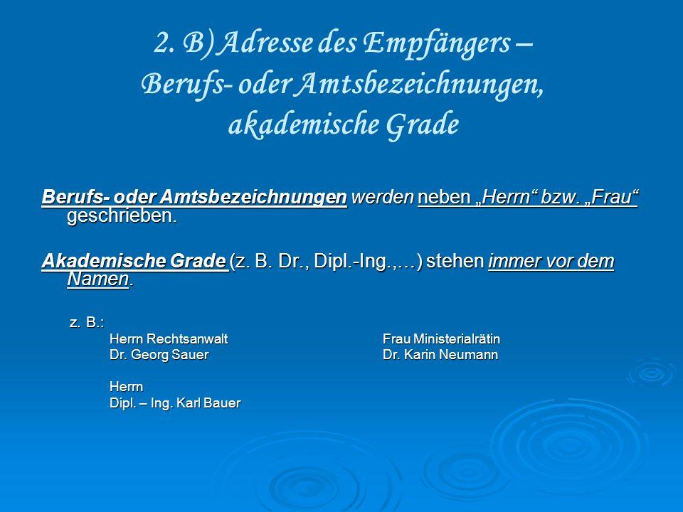2. B) Adresse des Empfängers – Berufs- oder Amtsbezeichnungen, akademische Grade