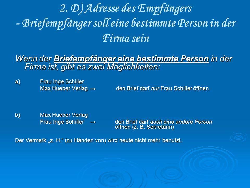 2. D) Adresse des Empfängers - Briefempfänger soll eine bestimmte Person in der Firma sein