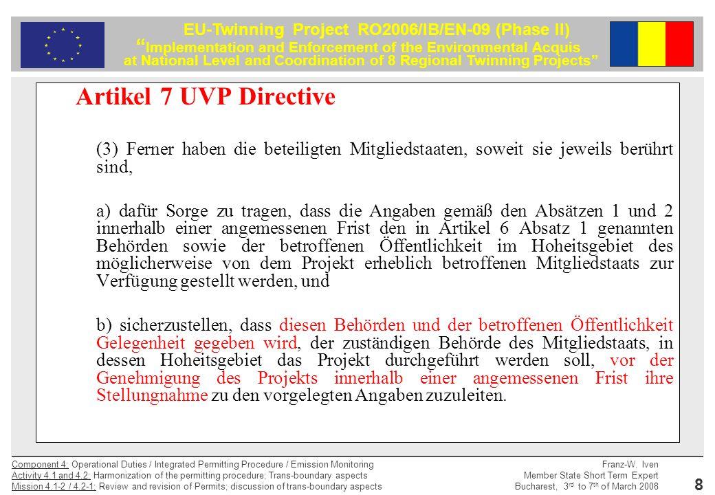 Artikel 7 UVP Directive (3) Ferner haben die beteiligten Mitgliedstaaten, soweit sie jeweils berührt sind,