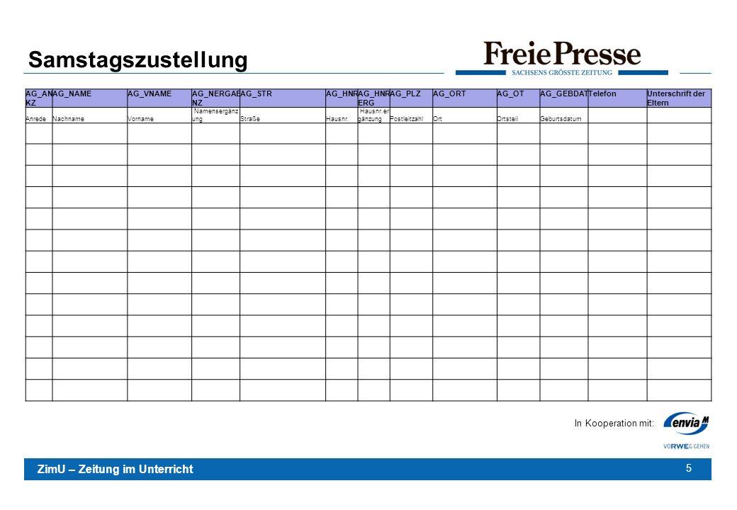Samstagszustellung AG_ANKZ AG_NAME AG_VNAME AG_NERGAENZ AG_STR AG_HNR