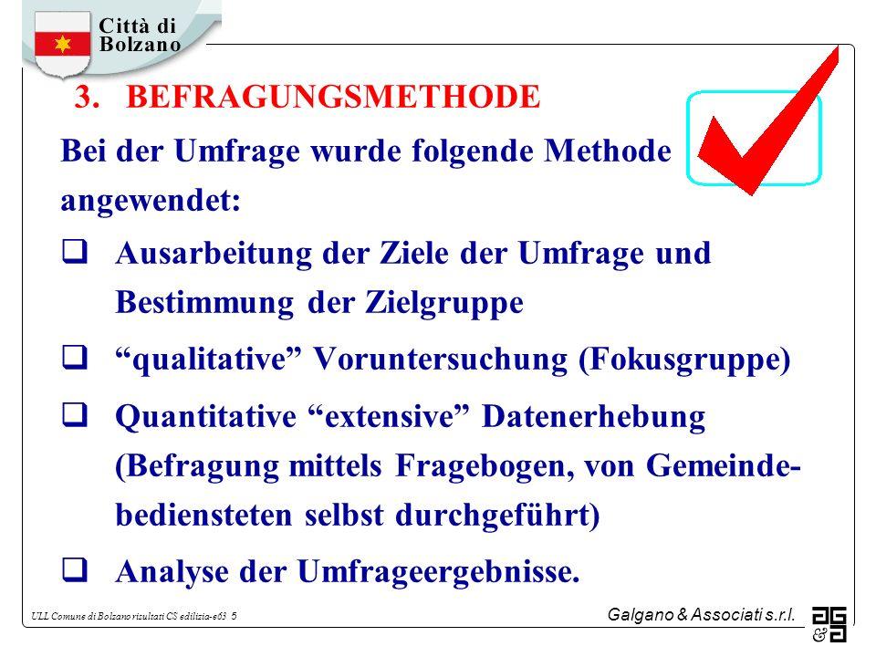 3. BEFRAGUNGSMETHODE Bei der Umfrage wurde folgende Methode. angewendet: Ausarbeitung der Ziele der Umfrage und Bestimmung der Zielgruppe.