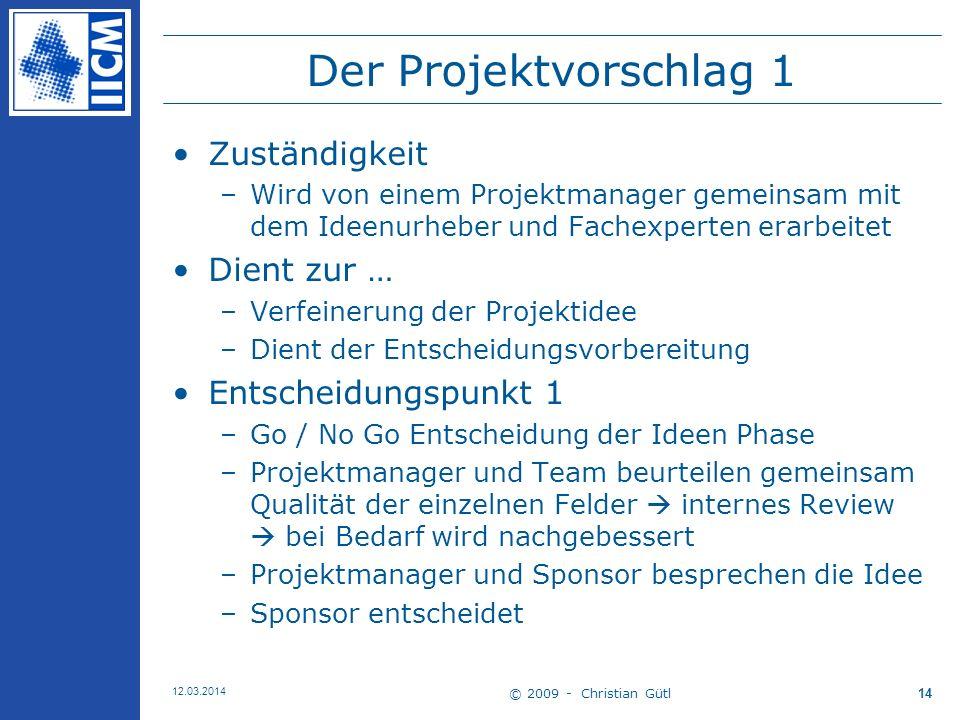 Der Projektvorschlag 1 Zuständigkeit Dient zur … Entscheidungspunkt 1