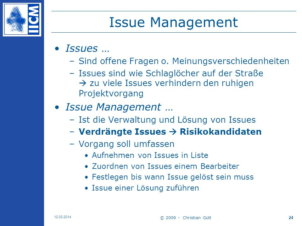 Issue Management Issues … Issue Management …