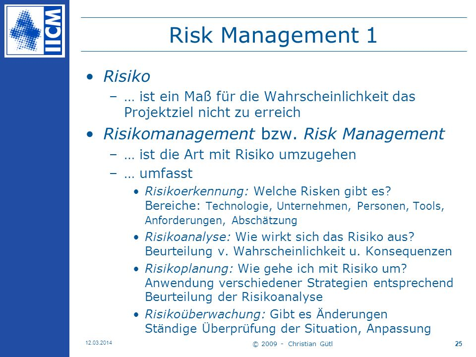 Risk Management 1 Risiko Risikomanagement bzw. Risk Management