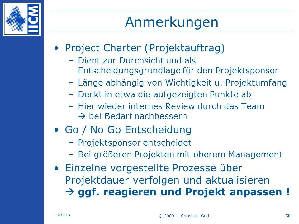 Anmerkungen Project Charter (Projektauftrag) Go / No Go Entscheidung