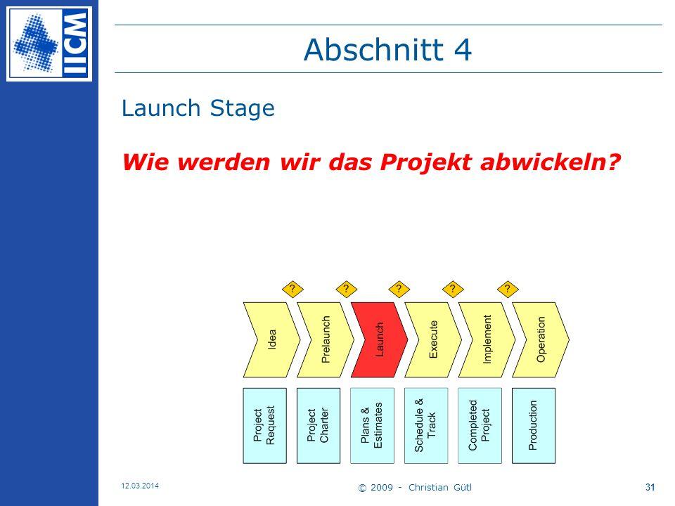 Abschnitt 4 Launch Stage Wie werden wir das Projekt abwickeln