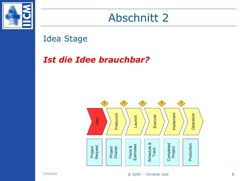 Abschnitt 2 Idea Stage Ist die Idee brauchbar © 2009 - Christian Gütl