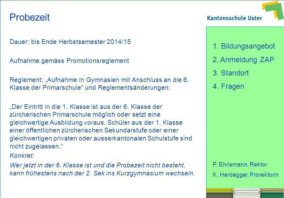 Probezeit Dauer: bis Ende Herbstsemester 2014/15