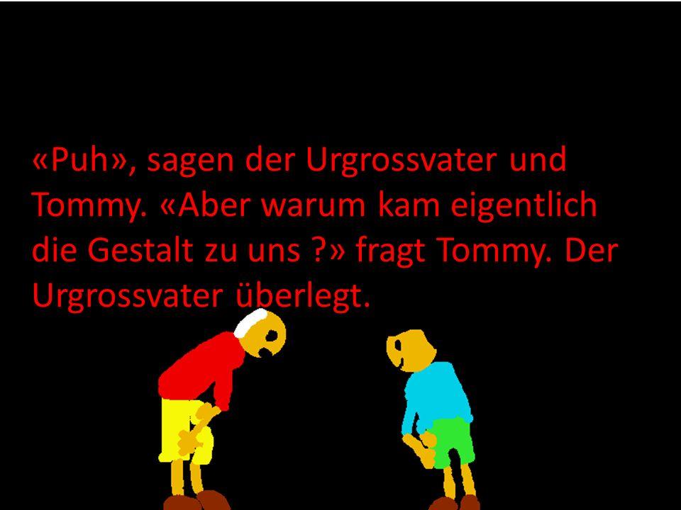 «Puh», sagen der Urgrossvater und Tommy