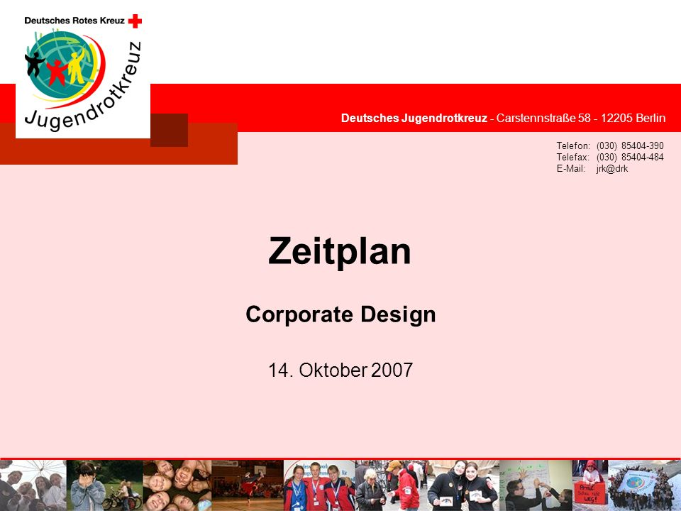 Zeitplan Corporate Design 14. Oktober 2007
