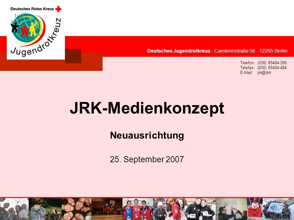 JRK-Medienkonzept Neuausrichtung 25. September 2007