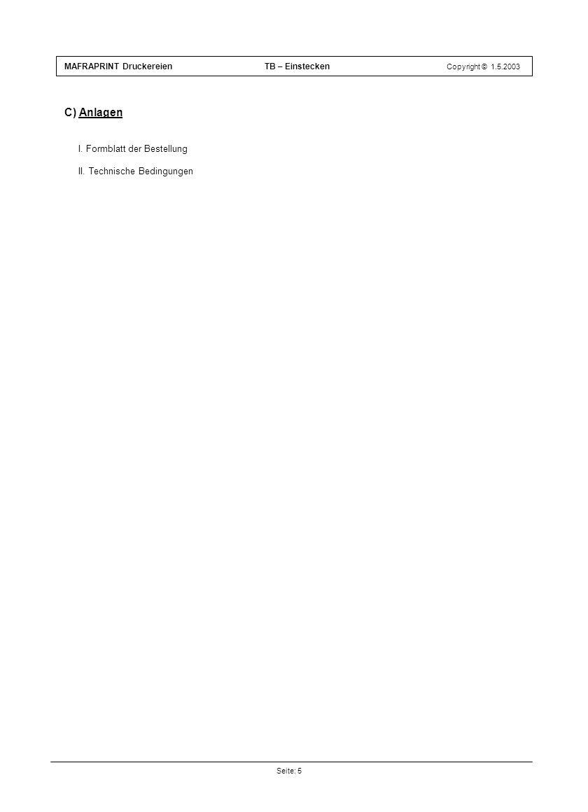 C) Anlagen I. Formblatt der Bestellung II. Technische Bedingungen