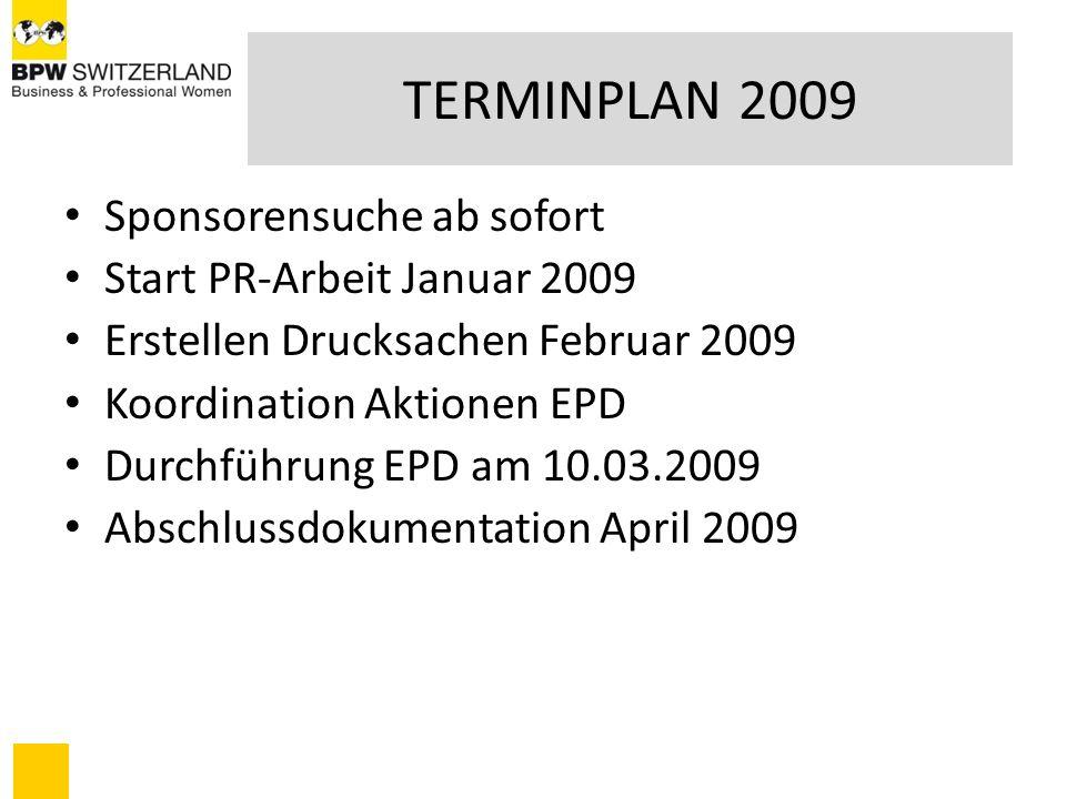 TERMINPLAN 2009 Sponsorensuche ab sofort Start PR-Arbeit Januar 2009