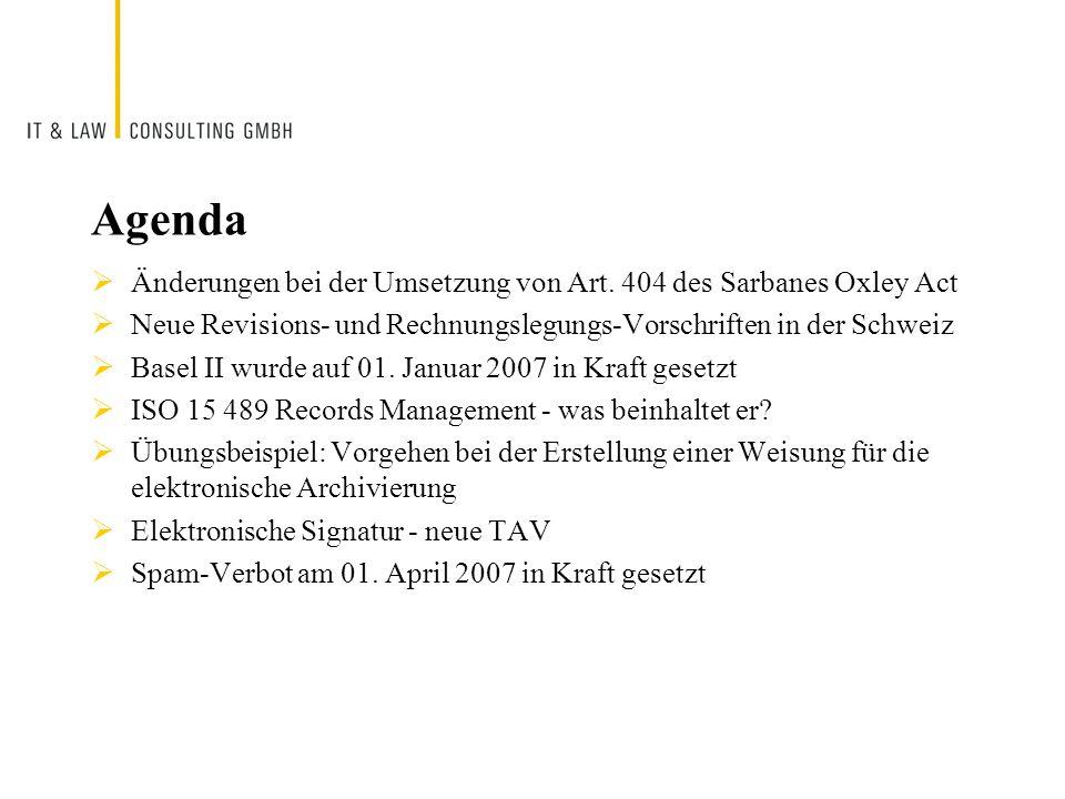 Agenda Änderungen bei der Umsetzung von Art. 404 des Sarbanes Oxley Act. Neue Revisions- und Rechnungslegungs-Vorschriften in der Schweiz.