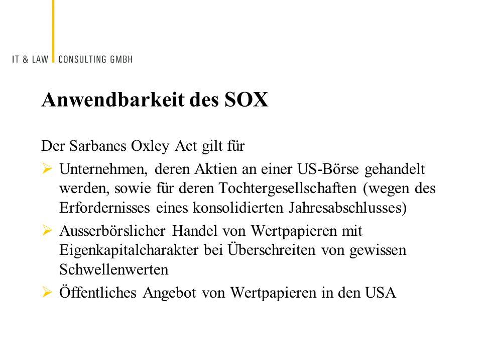 Anwendbarkeit des SOX Der Sarbanes Oxley Act gilt für