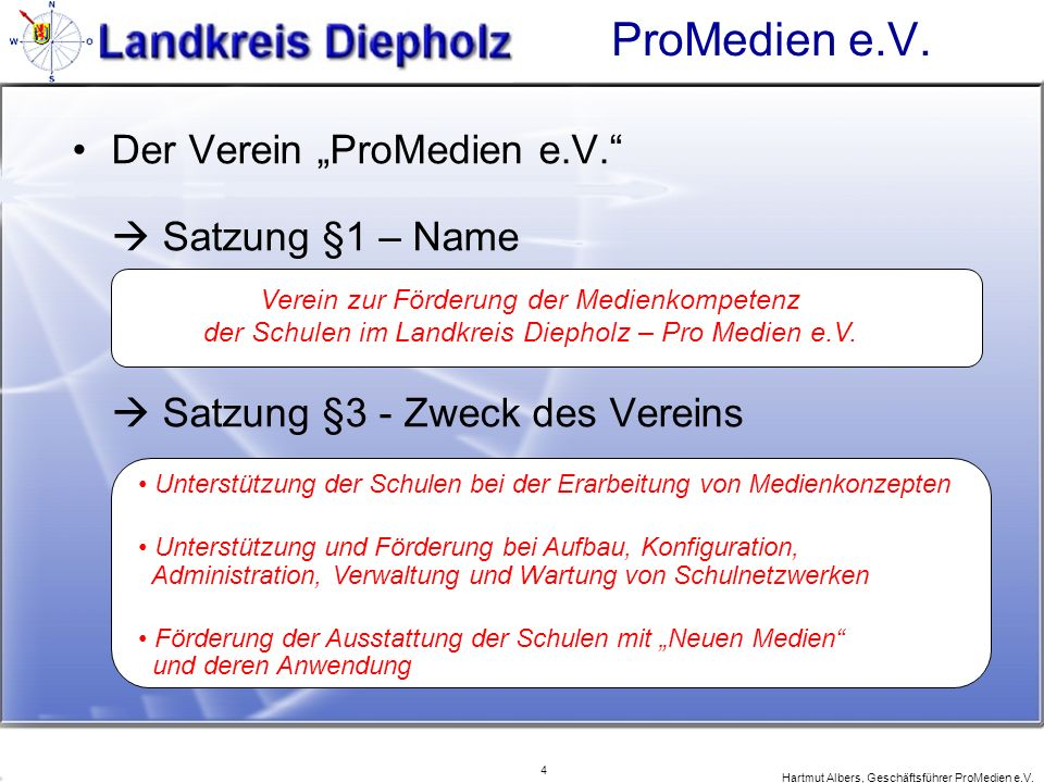 "ProMedien e.V. Der Verein ""ProMedien e.V.  Satzung §1 – Name  Satzung §3 - Zweck des Vereins."