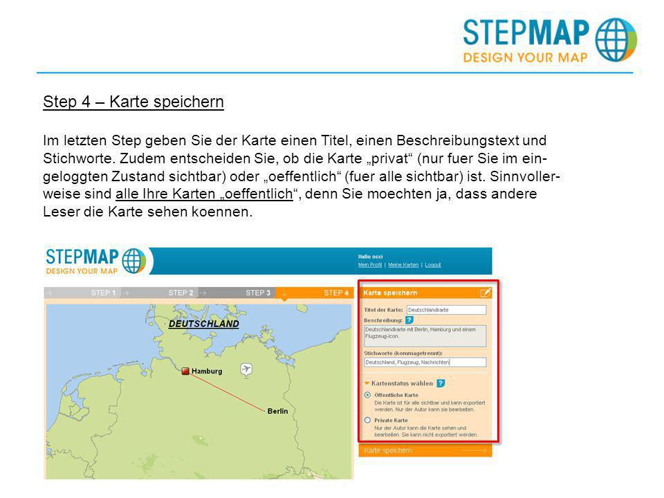 Step 4 – Karte speichern Im letzten Step geben Sie der Karte einen Titel, einen Beschreibungstext und.