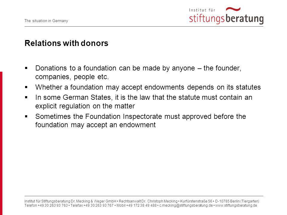 Relations with donors Donations to a foundation can be made by anyone – the founder, companies, people etc.