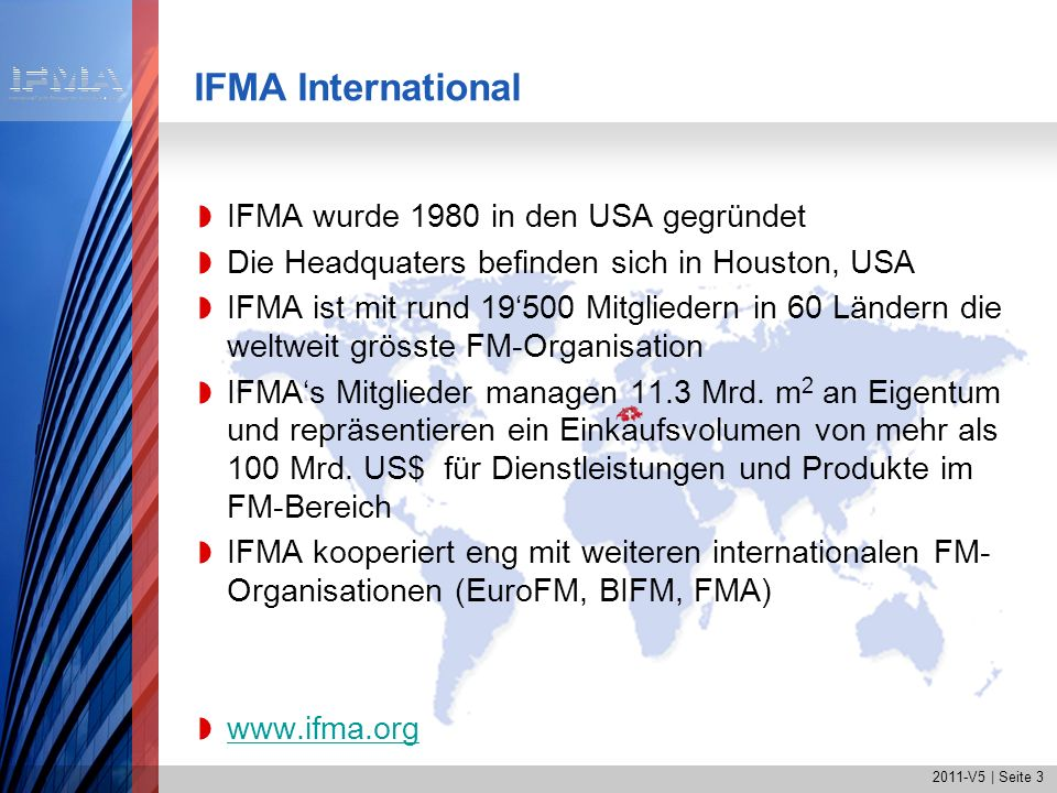 IFMA International IFMA wurde 1980 in den USA gegründet