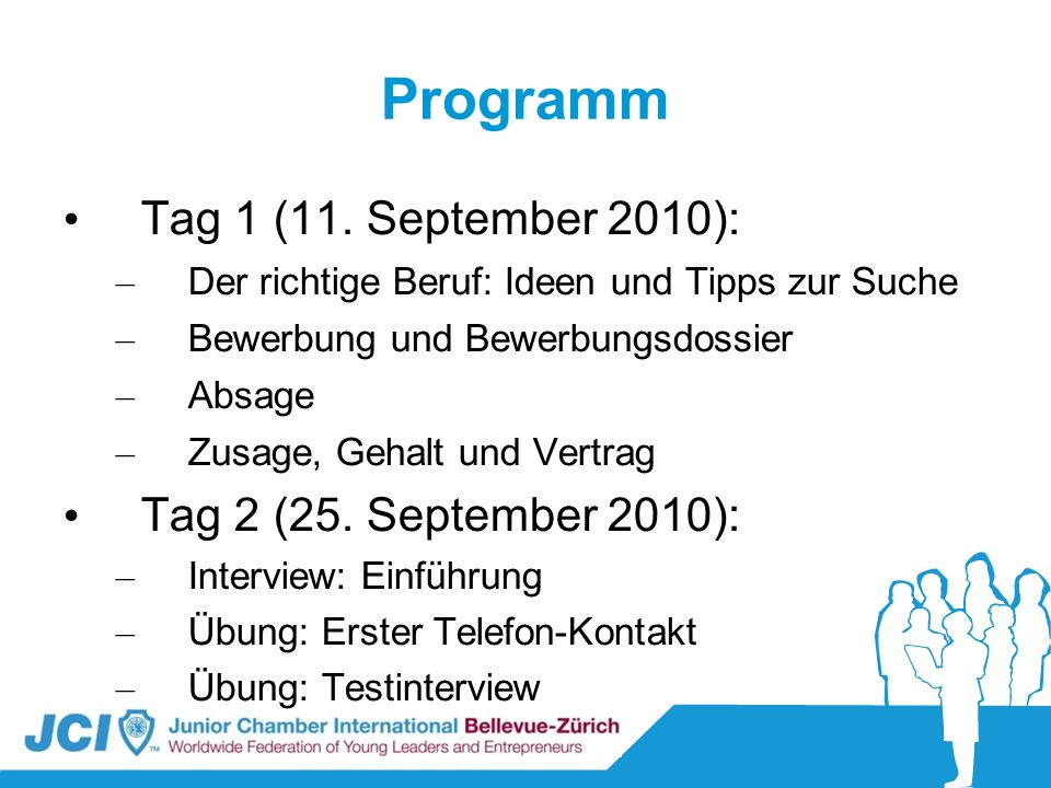 Programm Tag 1 (11. September 2010): Tag 2 (25. September 2010):