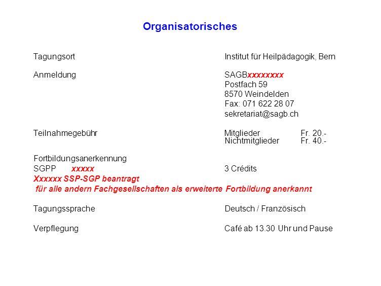 Organisatorisches Tagungsort Institut für Heilpädagogik, Bern