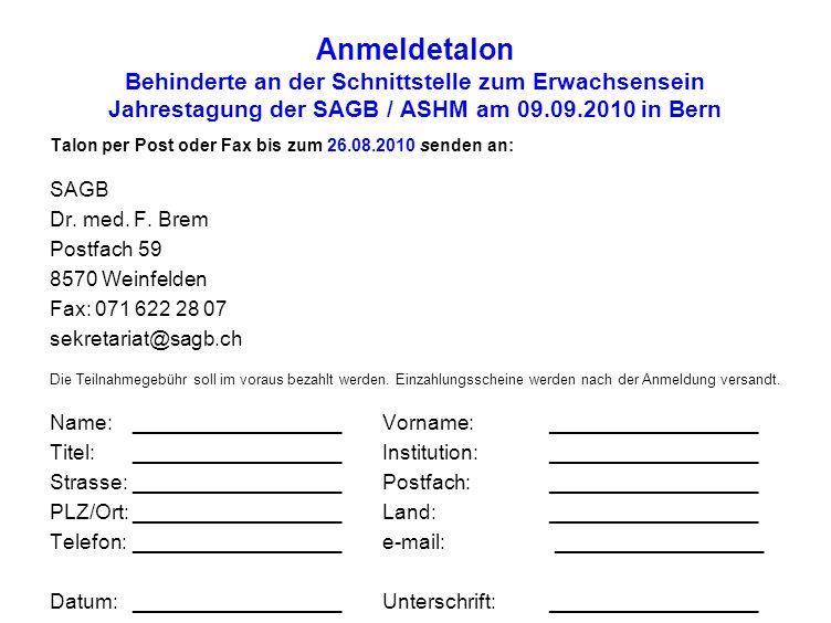 Anmeldetalon Behinderte an der Schnittstelle zum Erwachsensein Jahrestagung der SAGB / ASHM am 09.09.2010 in Bern