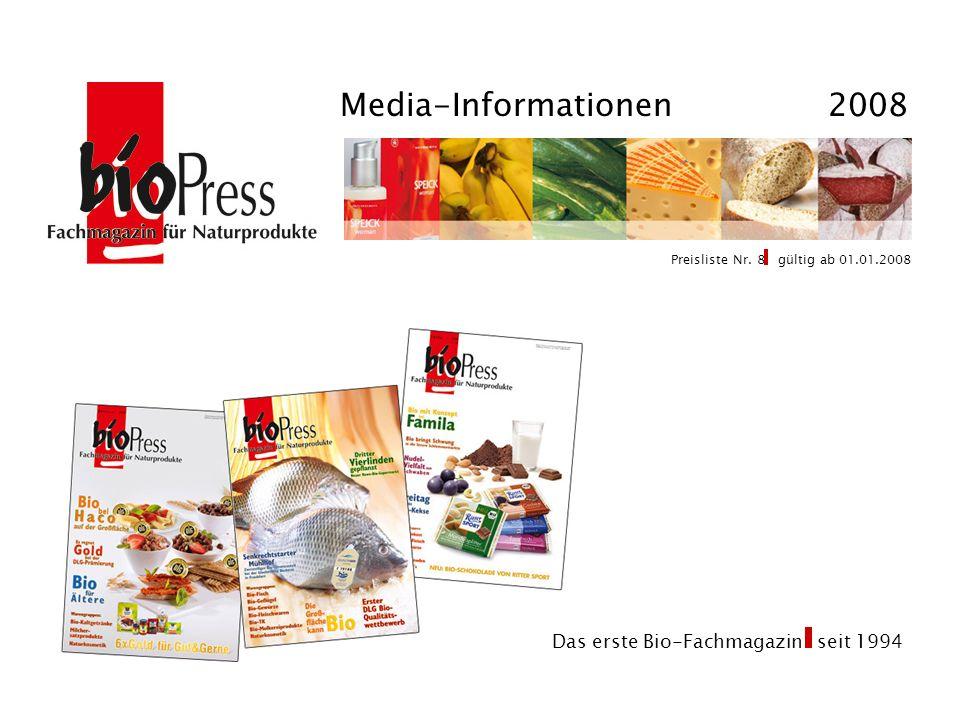 Media-Informationen 2008 ® Das erste Bio-Fachmagazin seit 1994