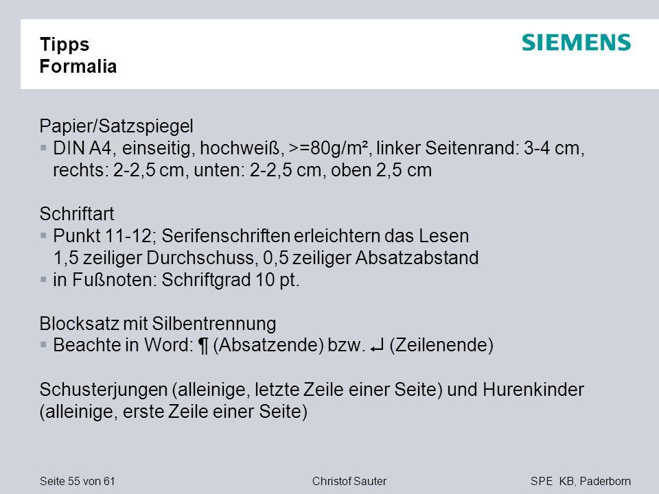 Tipps Formalia Papier/Satzspiegel. DIN A4, einseitig, hochweiß, >=80g/m², linker Seitenrand: 3-4 cm, rechts: 2-2,5 cm, unten: 2-2,5 cm, oben 2,5 cm.