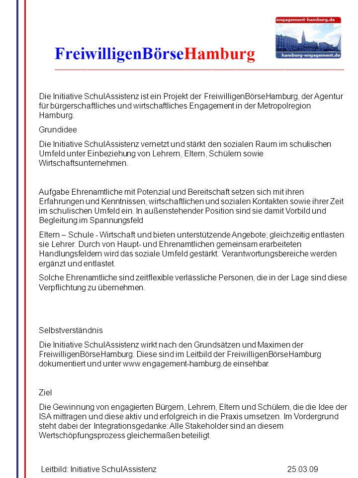 Die Initiative SchulAssistenz ist ein Projekt der FreiwilligenBörseHamburg, der Agentur für bürgerschaftliches und wirtschaftliches Engagement in der Metropolregion Hamburg.
