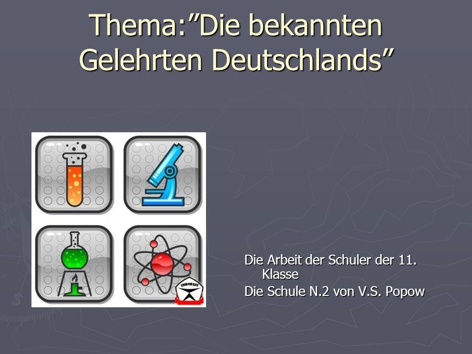Thema: Die bekannten Gelehrten Deutschlands