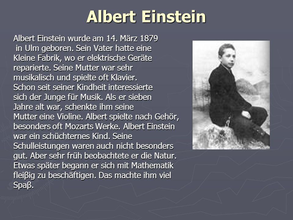 Albert Einstein Albert Einstein wurde am 14. März 1879