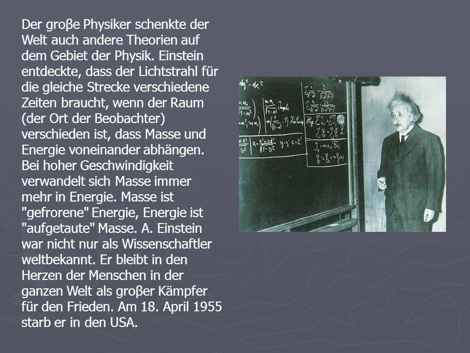 Der groβe Physiker schenkte der Welt auch andere Theorien auf dem Gebiet der Physik.