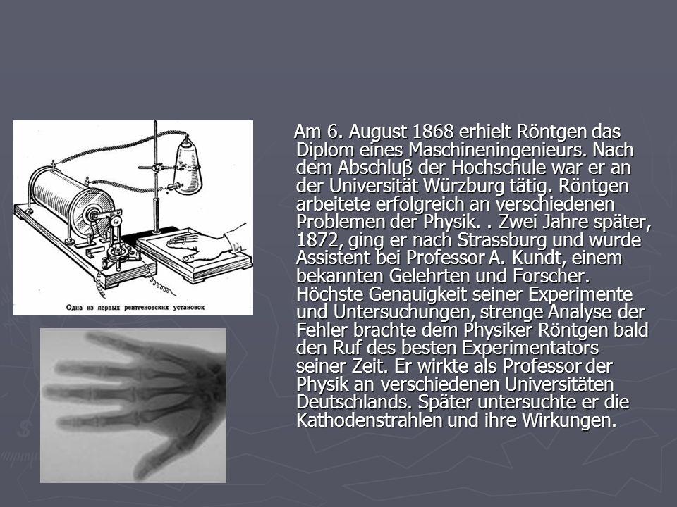 Am 6. August 1868 erhielt Röntgen das Diplom eines Maschineningenieurs