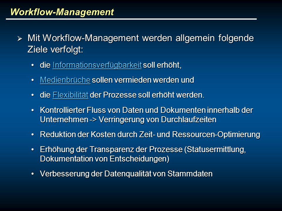 Mit Workflow-Management werden allgemein folgende Ziele verfolgt: