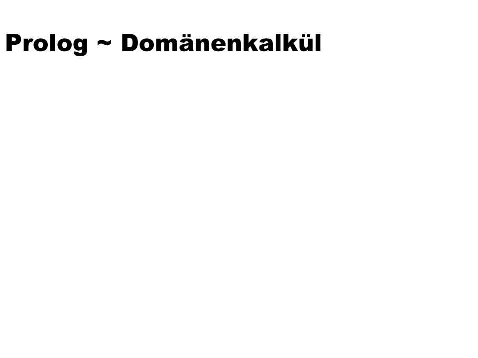 Prolog ~ Domänenkalkül