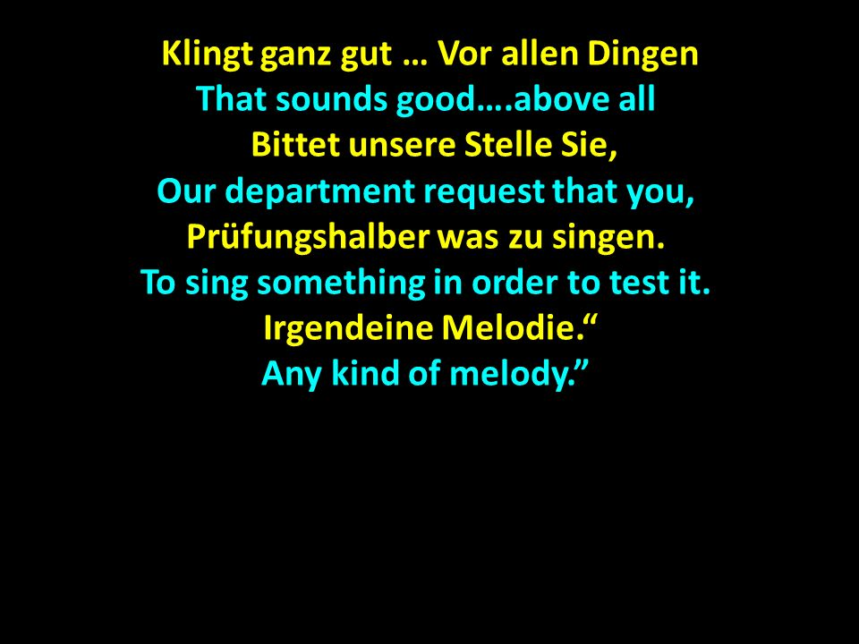 Klingt ganz gut … Vor allen Dingen That sounds good….above all