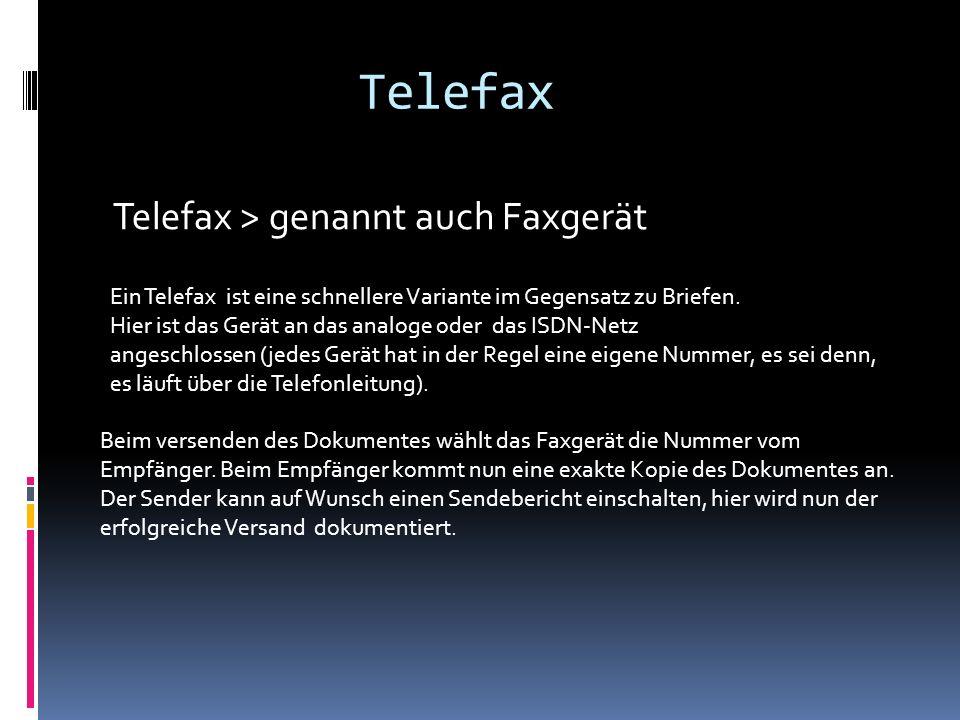 Telefax Telefax > genannt auch Faxgerät