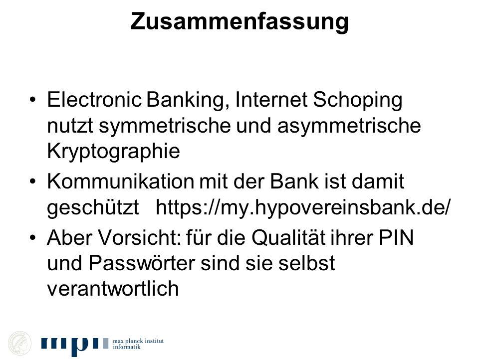 Zusammenfassung Electronic Banking, Internet Schoping nutzt symmetrische und asymmetrische Kryptographie.