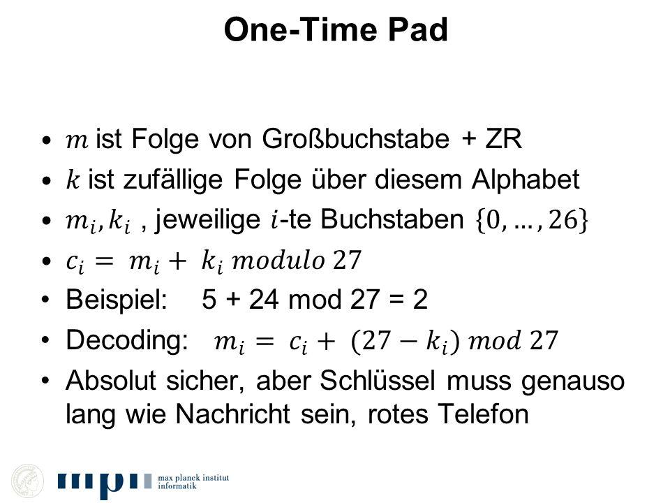 One-Time Pad 𝑚 ist Folge von Großbuchstabe + ZR