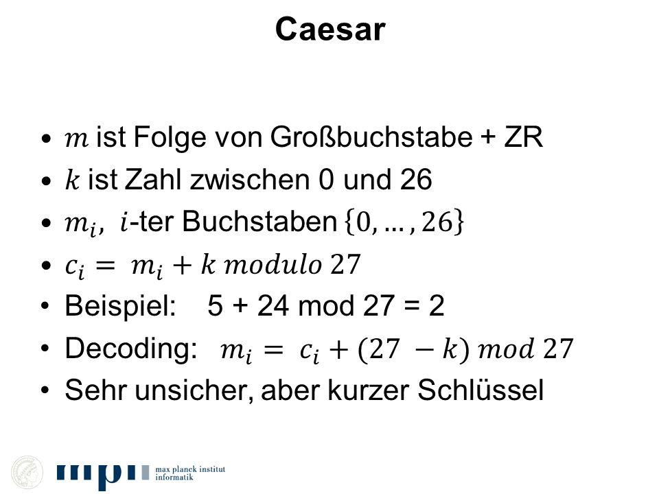 Caesar 𝑚 ist Folge von Großbuchstabe + ZR 𝑘 ist Zahl zwischen 0 und 26